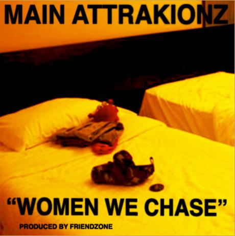 "Main Attrakionz ""Women We Chase"""