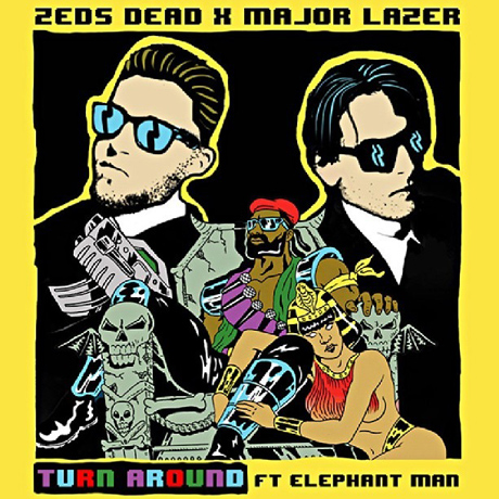 "Major Lazer and Zeds Dead ""Turn Around"" (ft. Elephant Man)"