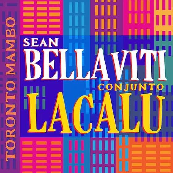 Sean Bellaviti & Conjunto Lacalu Toronto Mambo
