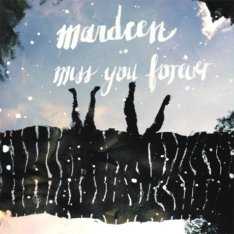 Mardeen 'Miss You Forever'
