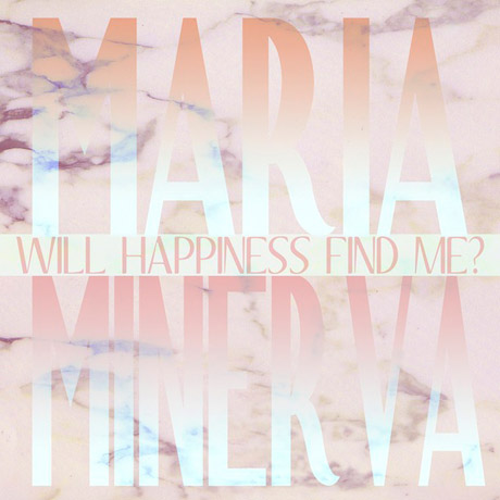 Maria Minerva Will Happiness Find Me?