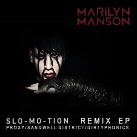 "Marilyn Manson ""Slo-Mo-Tion (Proxy Remix)"" / ""Slo-Mo-Tion (Proxy Dub Remix)"""