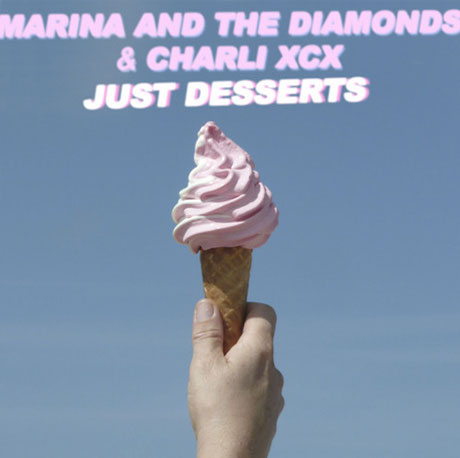 "Marina and the Diamonds + Charli XCX ""Just Desserts"""