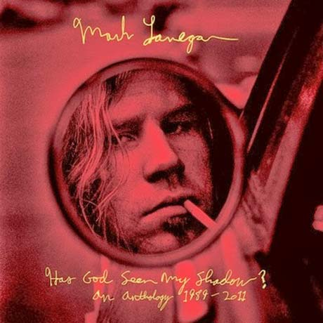 Mark Lanegan Has God Seen My Shadow?: An Anthology 1989-2011