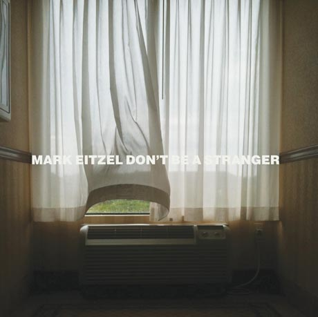 Mark Eitzel Don't Be A Stranger