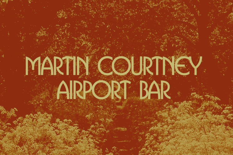 "Martin Courtney ""Airport Bar"""
