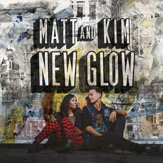 Matt & Kim New Glow