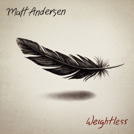Matt Andersen Weightless