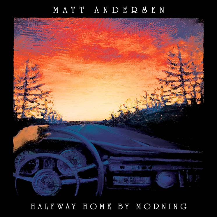 Matt Andersen Halfway Home By Morning