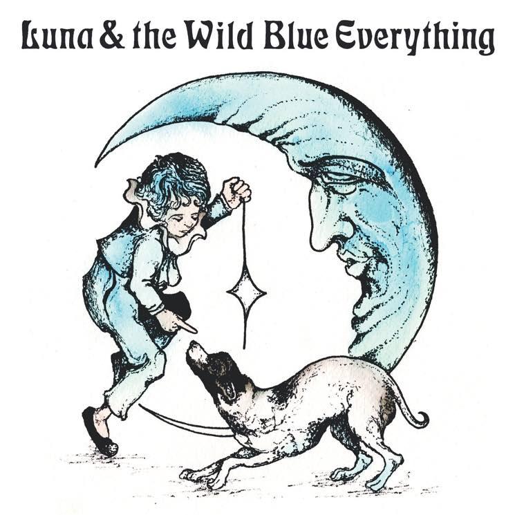 Mat Kerekes Luna & the Wild Blue Everything