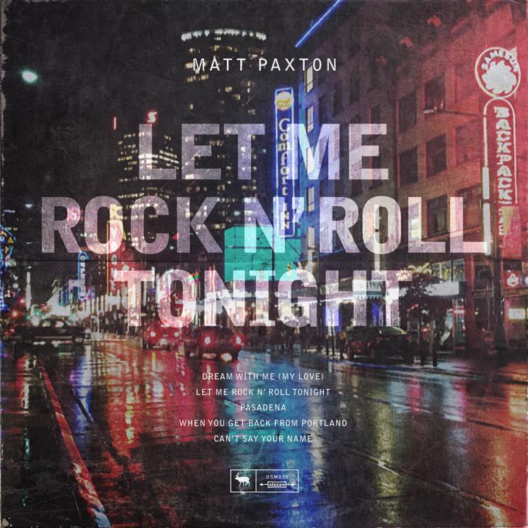 Matt Paxton 'Let Me Rock N' Roll Tonight' (EP stream)