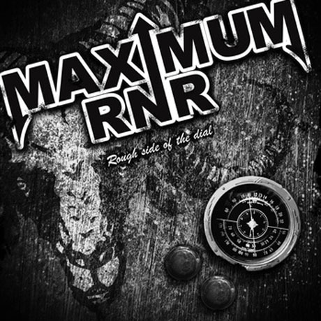 Maximum RNR Reveal 'Rough Side of the Dial'