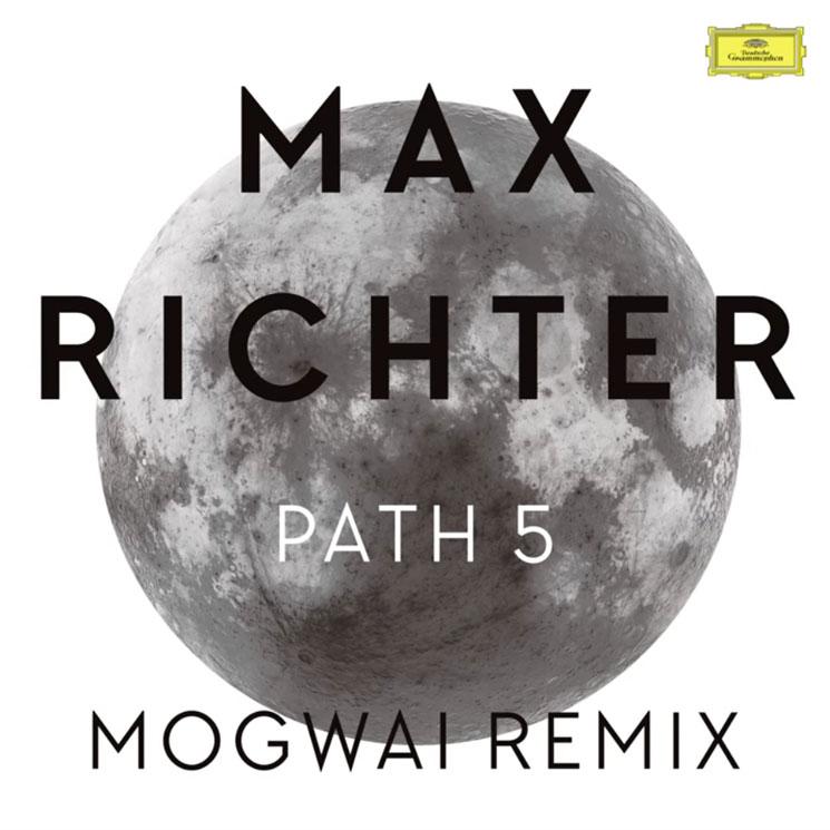 "Max Richter ""Path 5"" (Mogwai remix)"