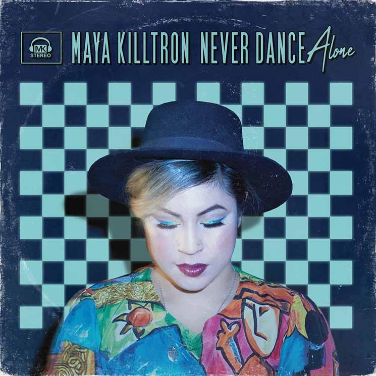 Maya Killtron Never Dance Alone