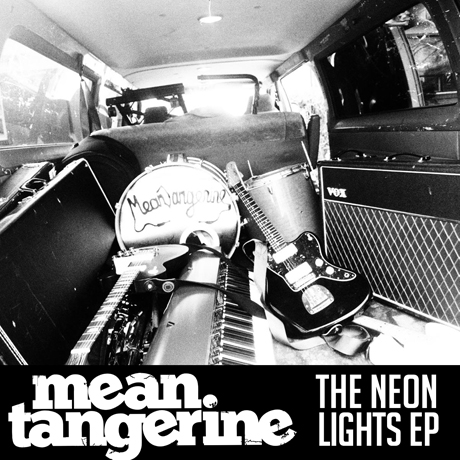 Mean Tangerine 'The Neon Lights' (EP stream)