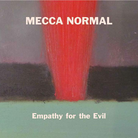 Mecca Normal Empathy for the Evil