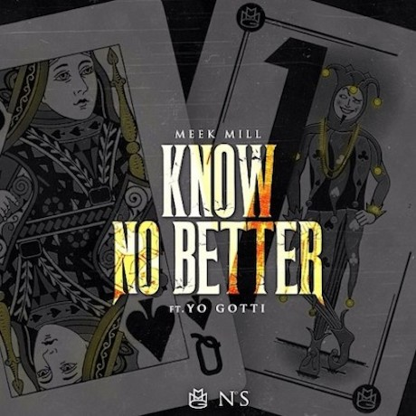 "Meek Mill ""Know No Better"" (ft. Yo Gotti)"