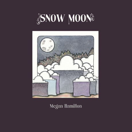 Megan Hamilton 'Snow Moon' (EP stream)