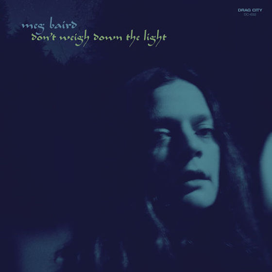 Meg Baird Returns with 'Don't Weigh Down the Light' LP