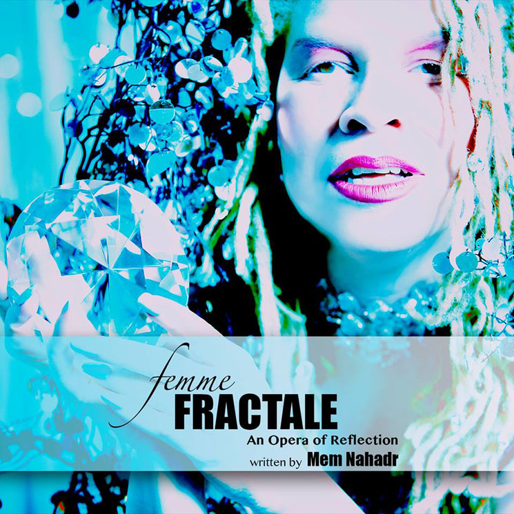 Mem Nahadr Femme Fractale: An Opera of Reflection