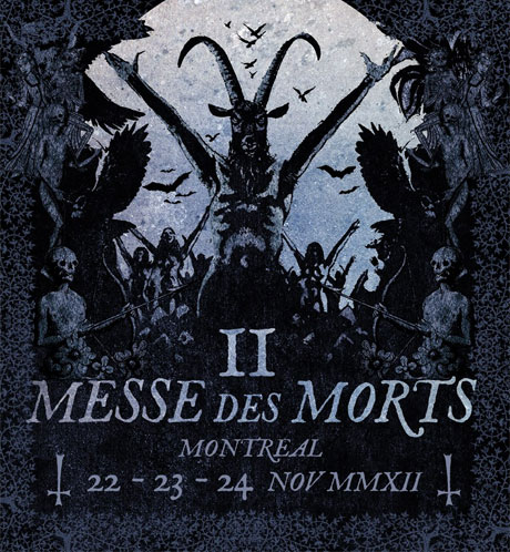 Messe des Morts featuring Revenge, Ragnarok, Darkened Nocturn Slaughtercult, Archgoat Katacombes and Théâtre Plaza, Montreal, QC, November 22-24