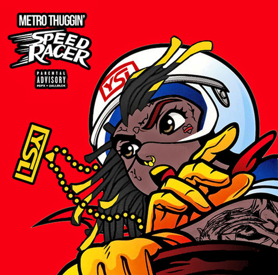 "Metro Thuggin' (Young Thug and Metro Boomin) ""Speed Racer"" / ""Warrior"""