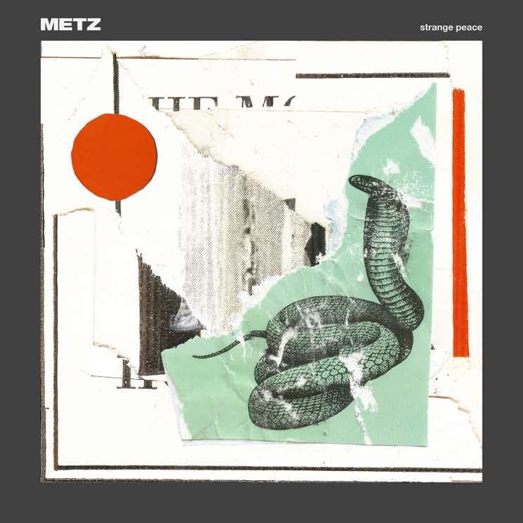 "METZ Reveal 'Strange Peace' LP, Share ""Cellophane"""