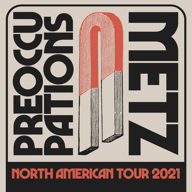 METZ and Preoccupations to Hit Canada on Co-Headlining North American Tour