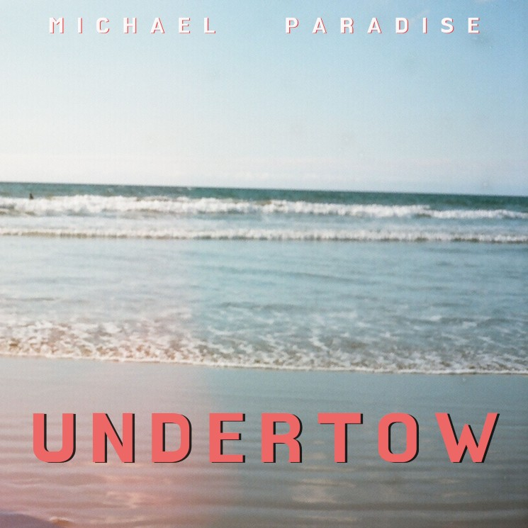 Michael Paradise Gets Caught in Life's 'undertow' on New Single