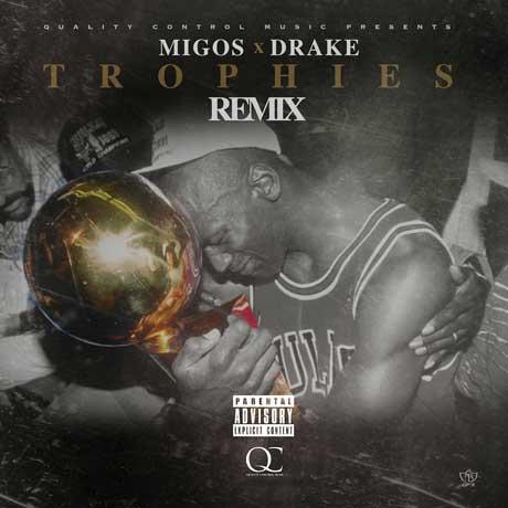 "Drake ""Trophies"" (Migos remix)"