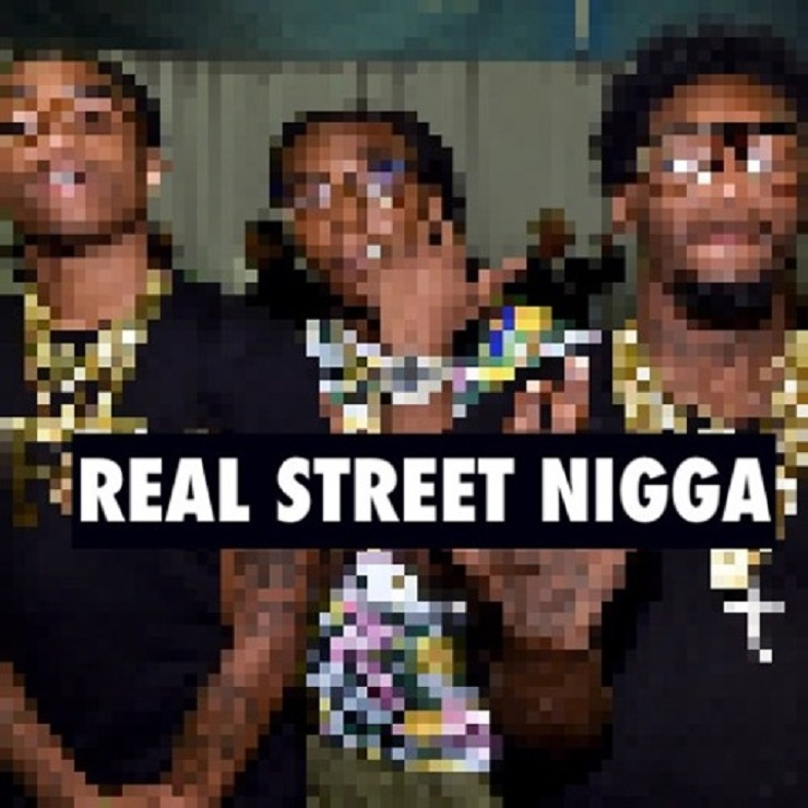 Migos 'Real Street Nigga'