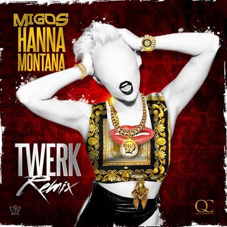 """Migos """"Hanna Montana"""" (Twerk Remix)"""