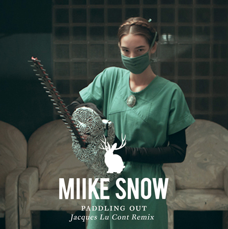 "Miike Snow ""Paddling Out"" (Jacques Lu Cont remix)"
