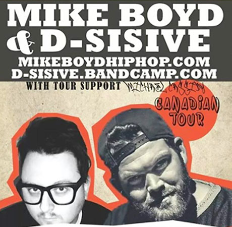 D-Sisive and Mike Boyd Team Up for Canadian Tour
