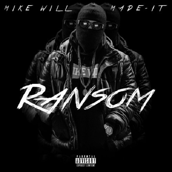 "Mike WiLL Made It 'Ransom' (mixtape) / ""Someone to Love"" (video)"