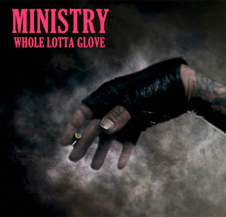WTF: Ministry Change Album Title to 'Whole Lotta Glove'?