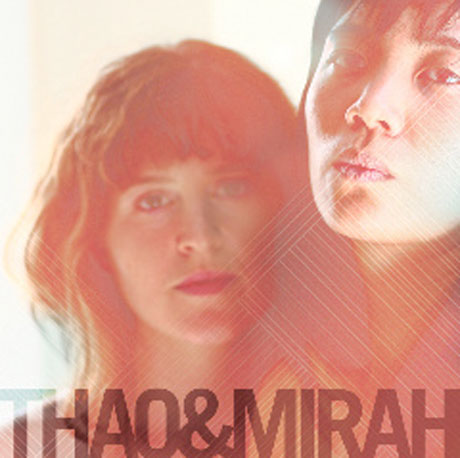 Thao and Mirah Join Forces for Joint LP