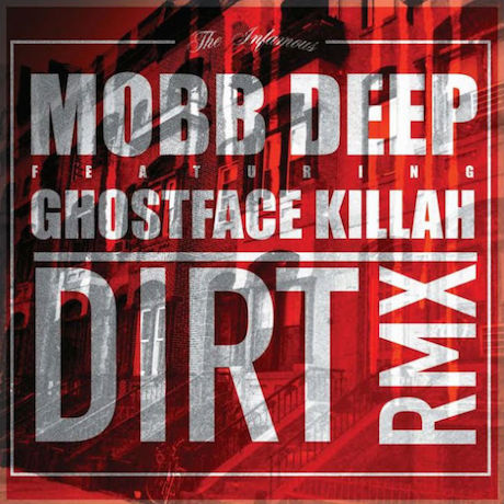 "Mobb Deep ""Dirt"" (remix ft. Ghostface Killah)"