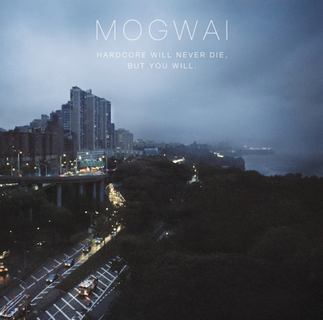 Listen to Mogwai's <i>Hardcore Will Never Die, But You Will</i> on Exclaim.ca
