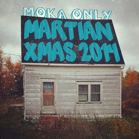 Moka Only 'Martian Xmas 2014' (mixtape)