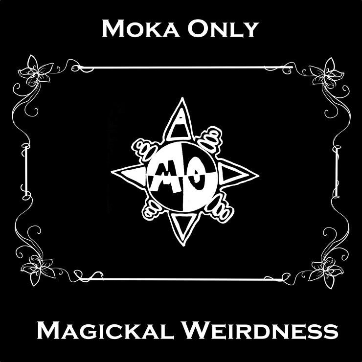 Moka Only 'Magickal Weirdness' (album stream)