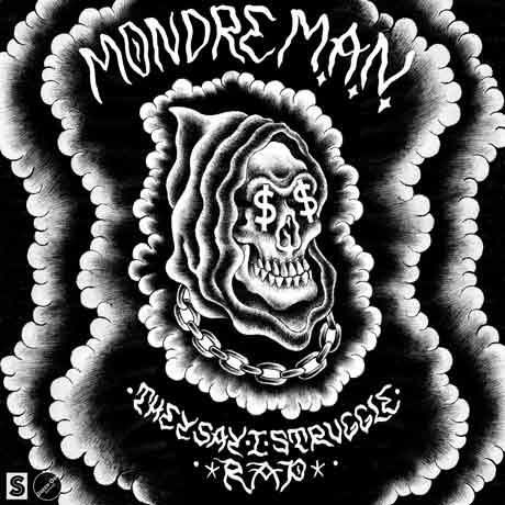 MondreM.A.N. 'They Say I Struggle Rap' (album stream)
