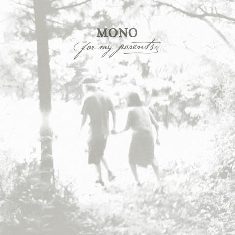 Mono Announce 'For My Parents' LP