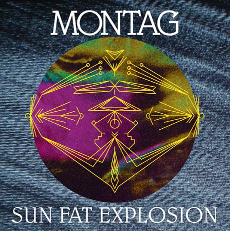 Montag 'Sun Fat Explosion'