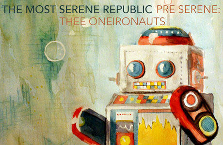 Most Serene Republic Compile Early Recordings as Thee Oneironauts