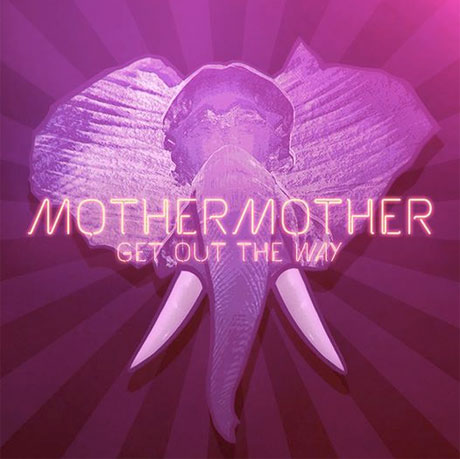 "Mother Mother Sign to Universal for New Album, Premiere ""Get Out the Way"""