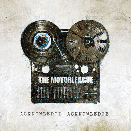 The Motorleague 'Acknowledge, Acknowledge' (album stream)