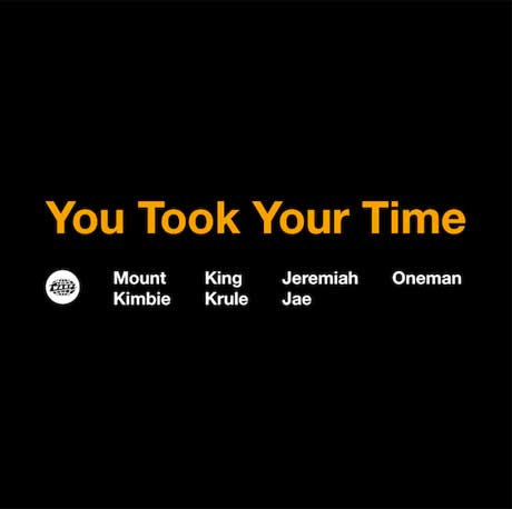 Mount Kimbie 'You Took Your Time' (ft. Jeremiah Jae & King Krule) (Oneman remix)