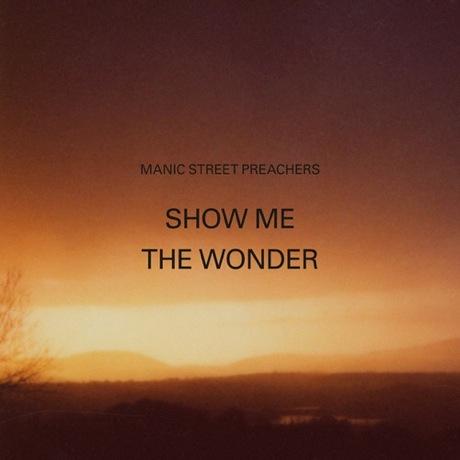 "Manic Street Preachers ""Show Me the Wonder"""