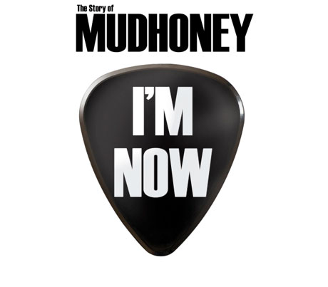 Mudhoney to Deliver 'I'm Now: the Story of Mudhoney' on DVD